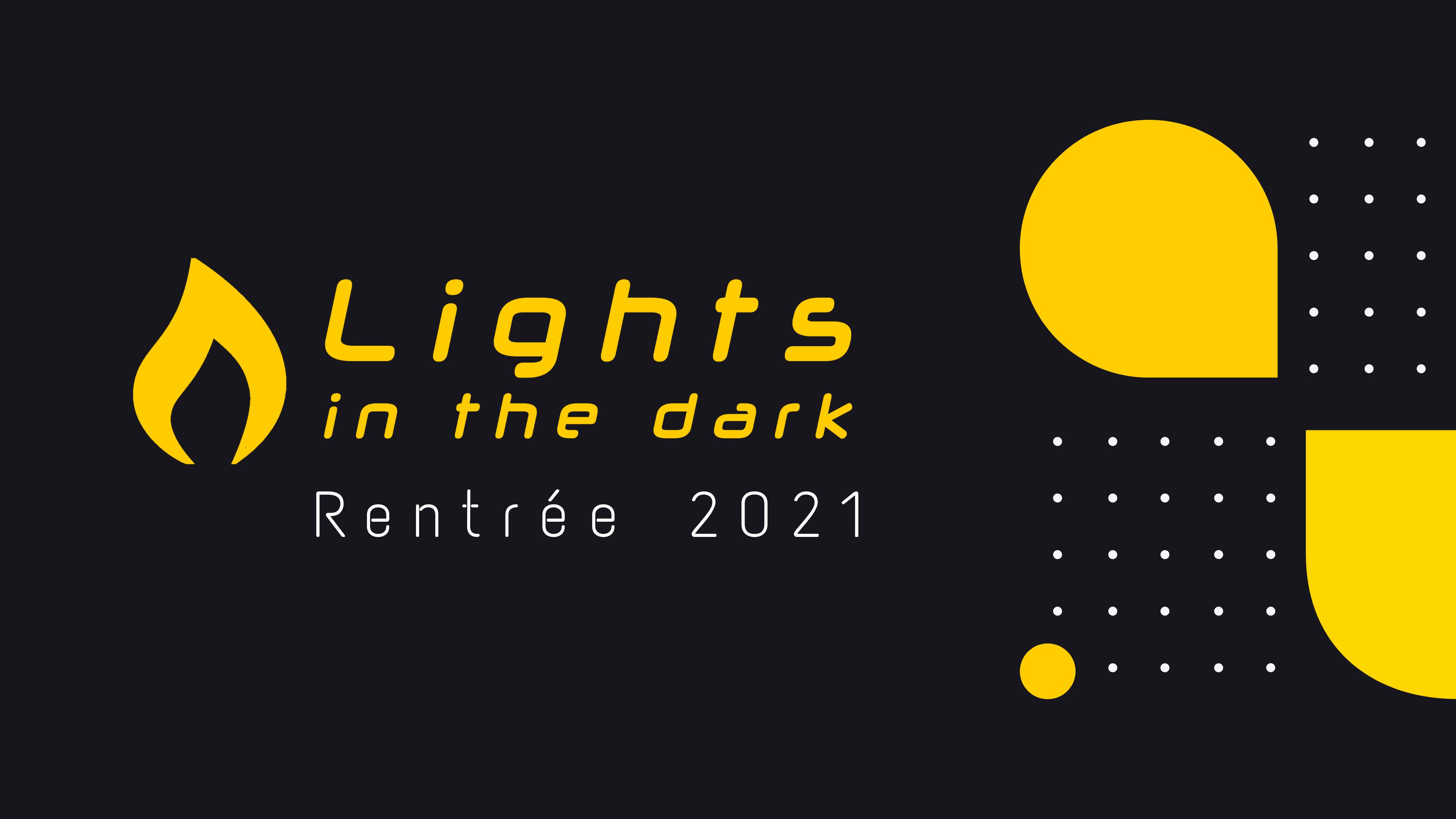 lights in the dark - rentrée 2021